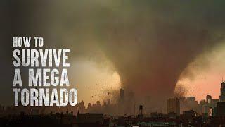 How to Survive a Mega Tornado