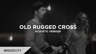 The Old Rugged Cross (I Am Free) by BridgeCity