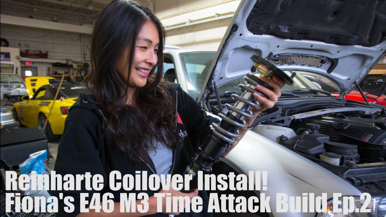 Reinharte Coilover Install! Fiona's E46 M3 Time Attack Build Ep 2