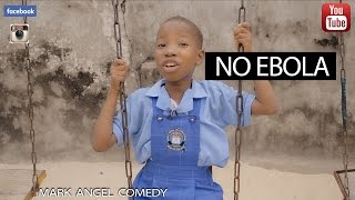 NO EBOLA (Mark Angel Comedy)