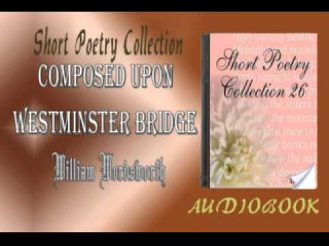 a review of composed upon westminster bridge by william wordsworth Technical analysis of composed upon westminster bridge, september 3, 1802  literary devices and the technique of william wordsworth.