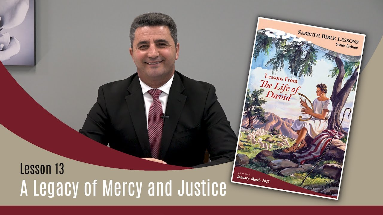 Sabbath Bible Lesson 13: A Legacy of Justice and Mercy - Lessons From the Life of David