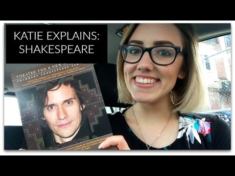 KATIE EXPLAINS: SHAKESPEARE | Katie Carney