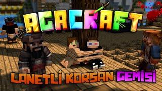 LANETLİ KORSAN GEMİSİ! - Minecraft Korkunç Modlarla Survival (Aga Craft) - Bölüm 1