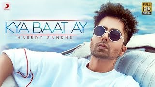 Harrdy Sandhu - Kay Baat Ay | Jaani | B Praak | Arvindr Khaira | Official Music