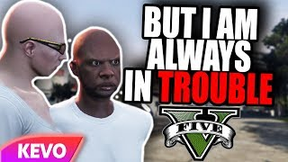 GTA V RP but I am always in trouble