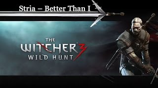 Download Stria - Better than I (Witcher 3 Trailer) MP3 song and Music Video