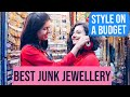 Style on a Budget: Finding the Best Junk Jewellery! | Sejal Kumar