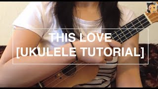 This love - Maroon 5 (Ukulele Tutorial)