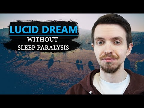 How to Lucid Dream Without Sleep Paralysis
