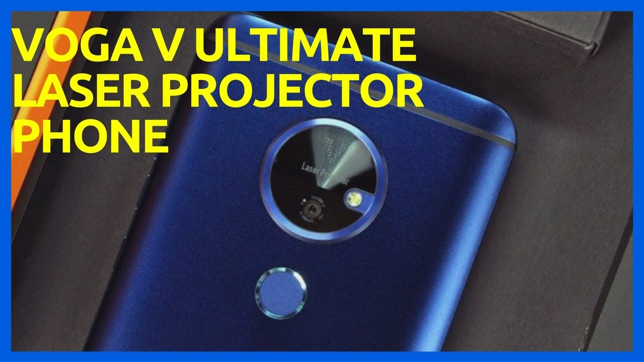 HOT NEWS..!!Voga V Ultimate Laser Projector Phone Technology 2018