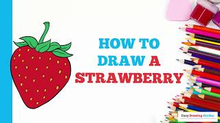 How to Draw a Strawberry in a Few Easy Steps: Drawing Tutorial for Kids and Beginners