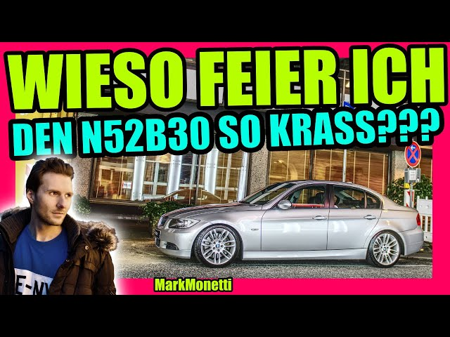 Wieso liebe ich meinen BMW? | 330i E90 N52B30 | MarkMonetti