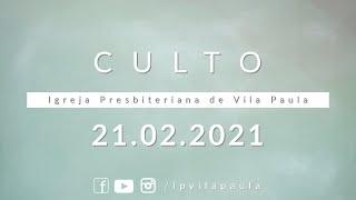 Culto | 21.02.2021 | Seminarista Carlos César A. Costa | IPVP