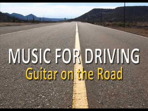 Music for Driving : Guitar on the Road ( instrumental background music )