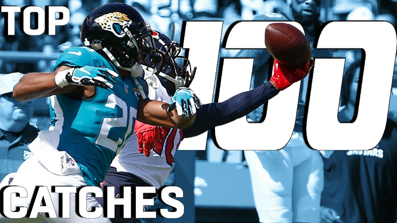 Top 100 Catches of the 2018 Season!   NFL Highlights - YouTube
