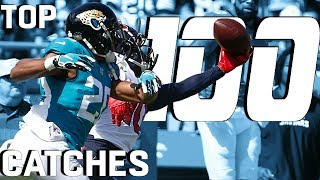 Top 100 Catches of the 2018 Season! | NFL Highlights