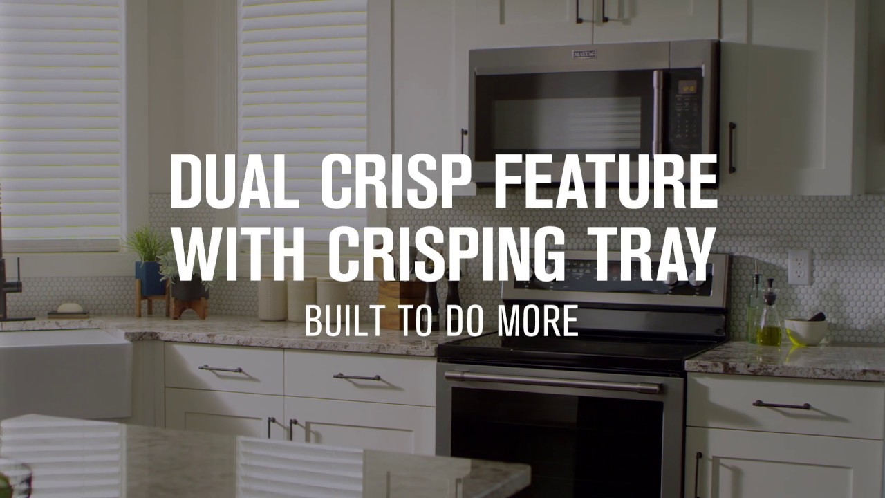 Maytag Microwaves With Dual Crisp Feature Youtube