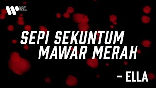 Download lagu Ella - Sepi Sekuntum Mawar Merah (Lirik Video)