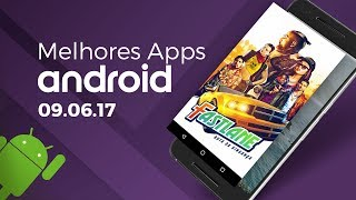 Melhores apps para Android: (09/06/2017)