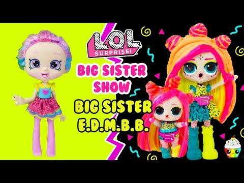 LOL Big Sister Show EDMBB Gets A Big Sister Shoppie Makeover