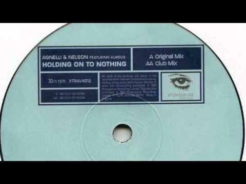 Agnelli & Nelson feat. Aureas - Holding On To Nothing [2003]