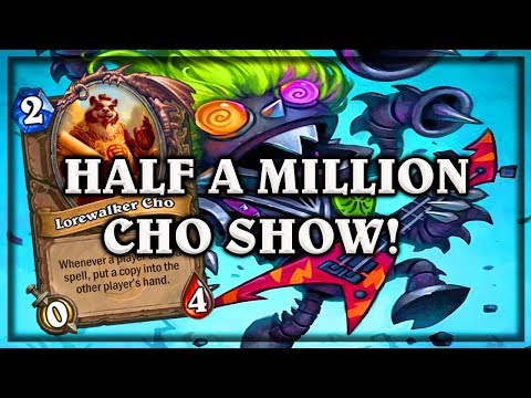 Half a Million Cho Show 🍀🎲 ~ Knights of the Frozen Throne ~ Hearthstone Heroes of Warcraft