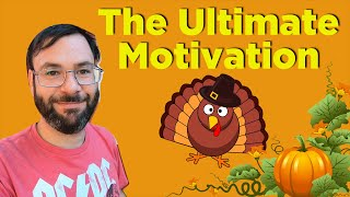 Gratitude Is The Ultimate Motivator | Why Thanksgiving Is My Favorite Holiday