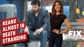 Keanu Reeves Almost Starred in Death Stranding - IGN Daily Fix