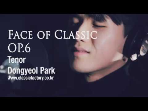 Face of Classic OP.06 :Tenor Dongyeol Park
