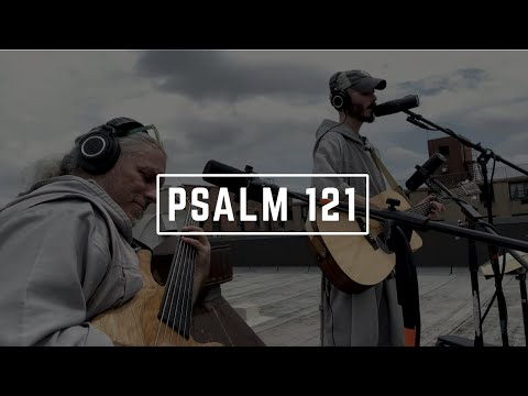 SHADE  // Psalm 121 // Brother Isaiah