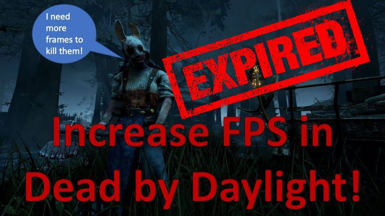 Increase FPS in Dead by Daylight 2018!