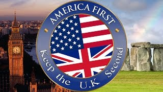 America first, keep the U.K second! A real Brit greets Trump in his own words.