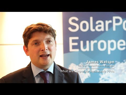 SolarPower Europe CEO James Watson explains Corporate Renewable Power Purchase Agreements (PPAs)