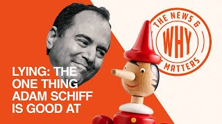 LYING: The One Thing Adam Schiff Is Good At | The News & Why It Matters Ep | 454