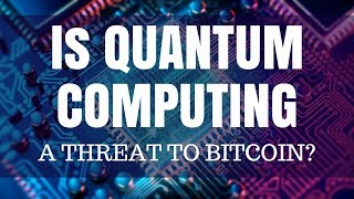 Is Quantum Computing a threat to Bitcoin?