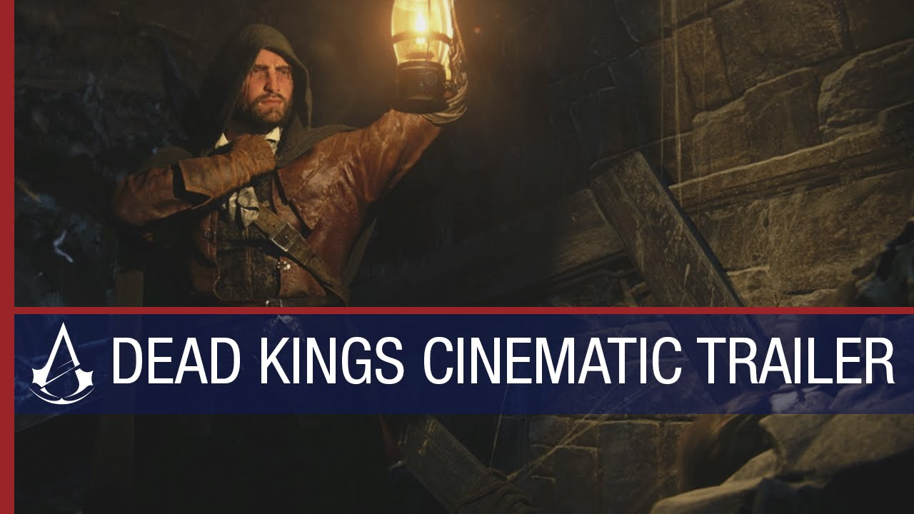 Assassin S Creed Unity Dead Kings Dlc Cinematic Trailer