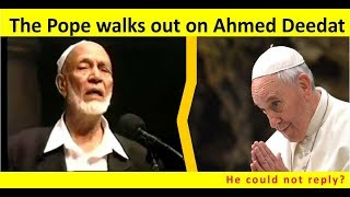 Why the Pope walked out on Ahmed Deedat