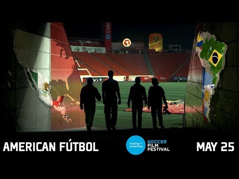 2018 Kicking + Screening Film Festival: American Fútbol (Trailer)