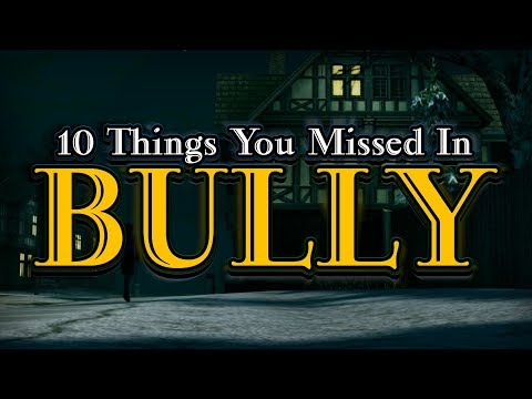 10 Things You Missed in BULLY