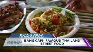 Bangkapi: Famous Thailand street food - EBC Thailand bureau's Richard Ablao reports