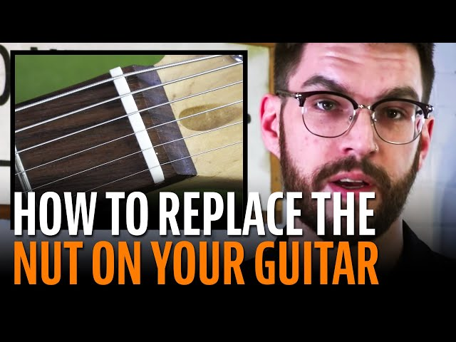 How to replace the nut on your guitar