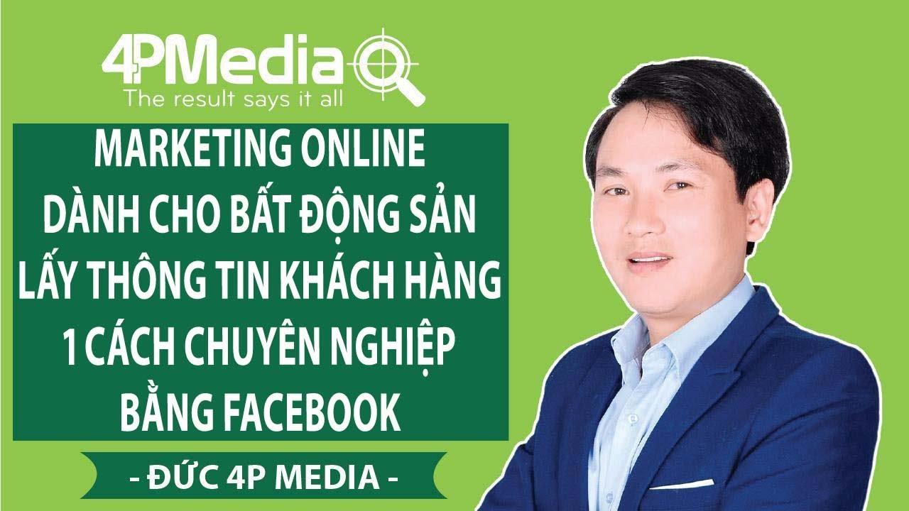 Marketing Online Dành Cho Bất Động Sản – Lấy Thông Tin Khách Hàng 1 Cách Chuyên Nghiệp Bằng Facebook
