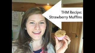 THM Recipe: Strawberry Muffins