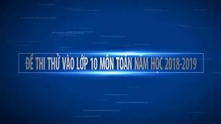 ĐỀ THI THỬ VÀO LỚP 10 MÔN TOÁN NĂM 2018-2019