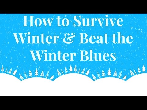 How to Survive Winter & Beat the Winter Blues