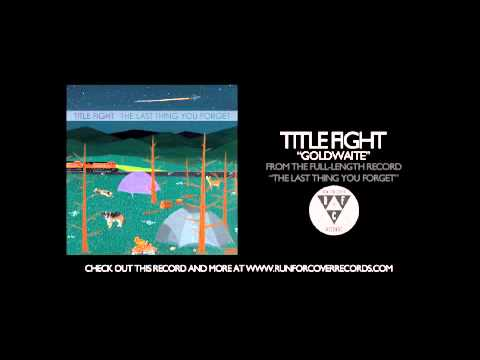 Title Fight - Goldwaite (Official Audio) mp3