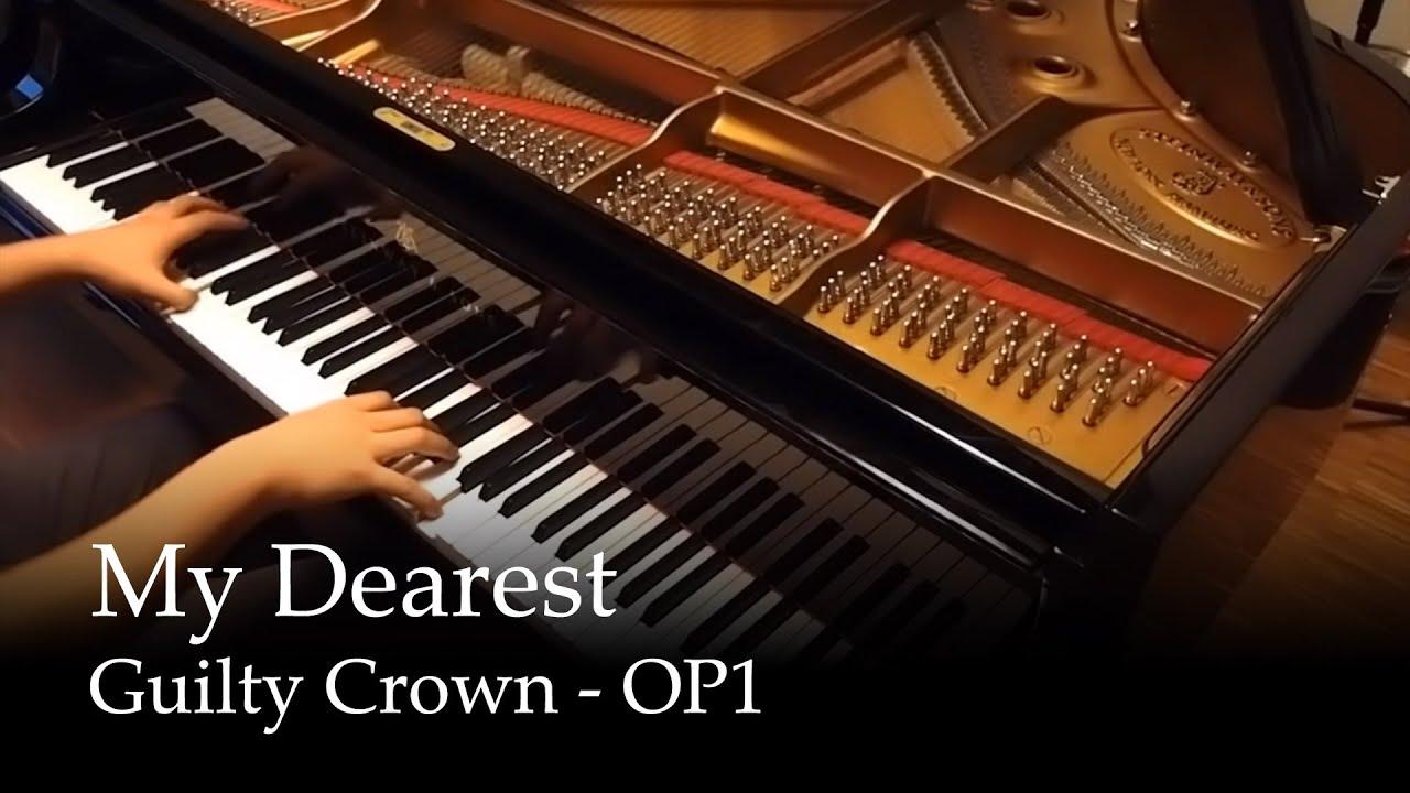 My Dearest  - Guilty Crown OP 1 [Piano] #1