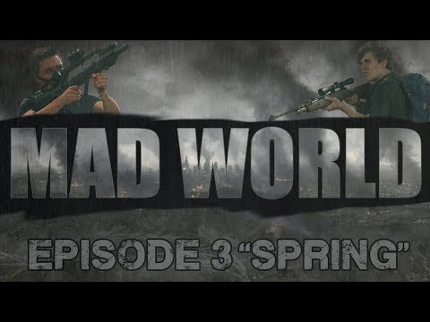 "Mad World episode 3 ""Spring"" Post Apocalyptic web-series."
