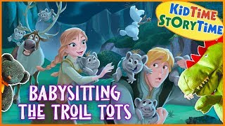 Babysitting the Troll Tots | a Disney Frozen Story | Read Aloud